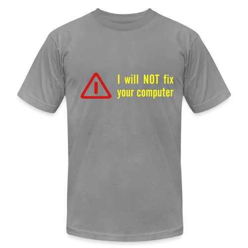 Will Not Fix Computer - Men's  Jersey T-Shirt