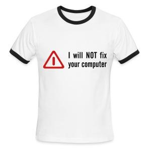 Will Not Fix Computer (Ring Tee) - Men's Ringer T-Shirt