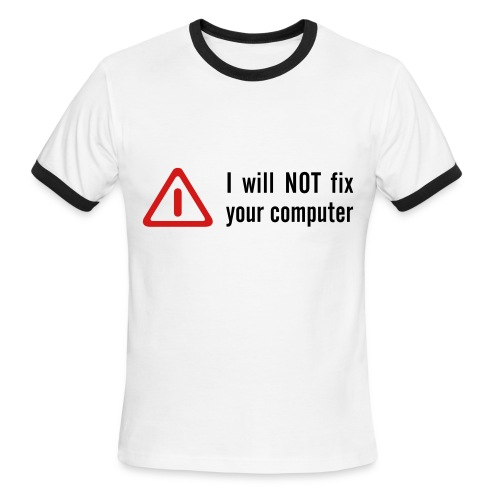 Will Not Fix Computer (Ring Tee) - Men's Ringer T-Shirt