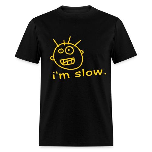 I'm Slow - Men's T-Shirt