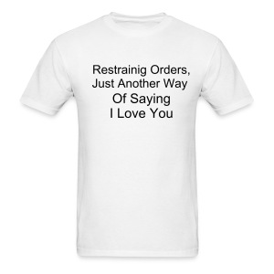 Restraining Orders - Men's T-Shirt