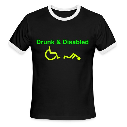 Drunk & Disabled (Ring Tee) - Men's Ringer T-Shirt