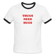 T-Shirts ~ Men's Ringer T-Shirt ~ THUGS NEED HUGS