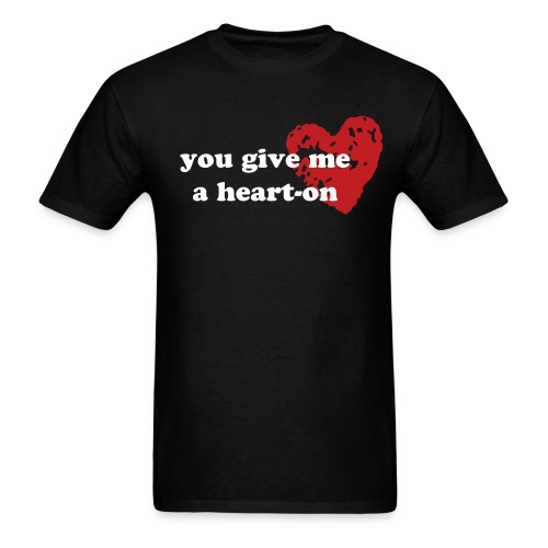 You give me a heart-on tee - Men's T-Shirt