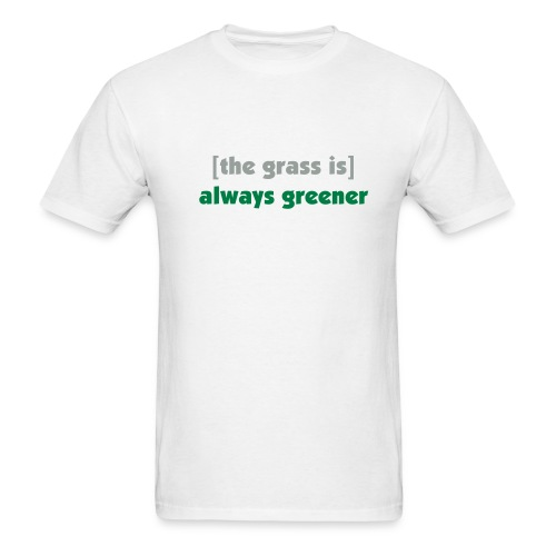 White Always Greener Tee - Men's T-Shirt
