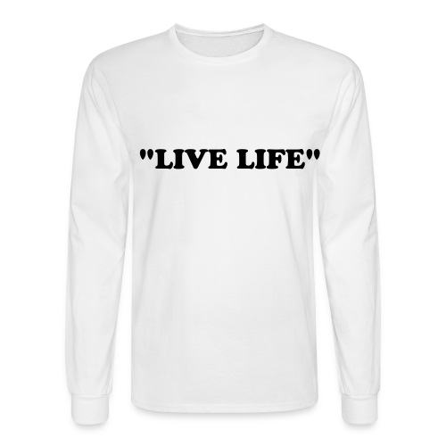 Live life T-Shirt - Men's Long Sleeve T-Shirt
