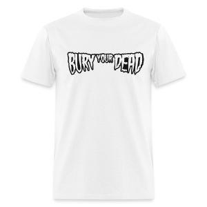 Bury Your Dead t-shirt - Men's T-Shirt