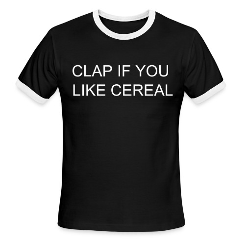 CLAP IF YOU LIKE CEREAL - Men's Ringer T-Shirt