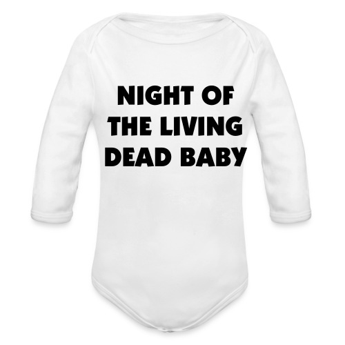 Night of the Living Dead Baby One size - Organic Long Sleeve Baby Bodysuit