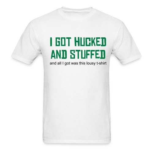 Hucked and Stuffed - Men's T-Shirt