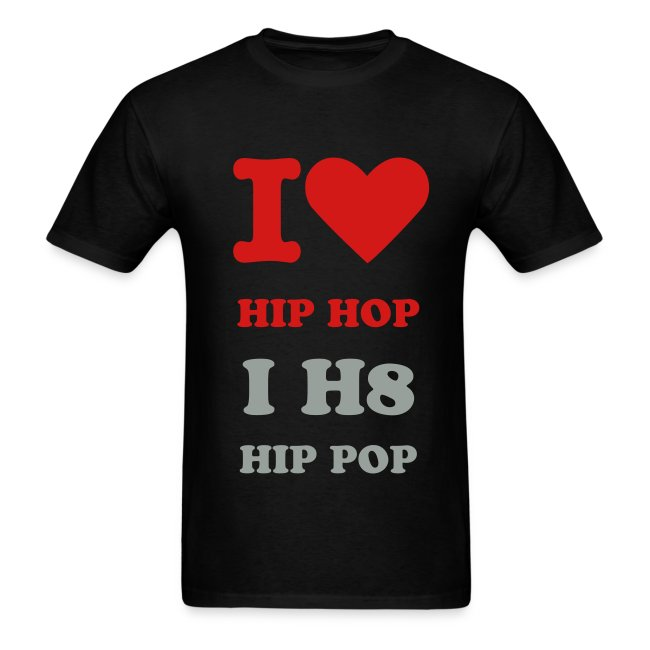 meeksmind i love hip hop i h8 hip pop mens t shirt