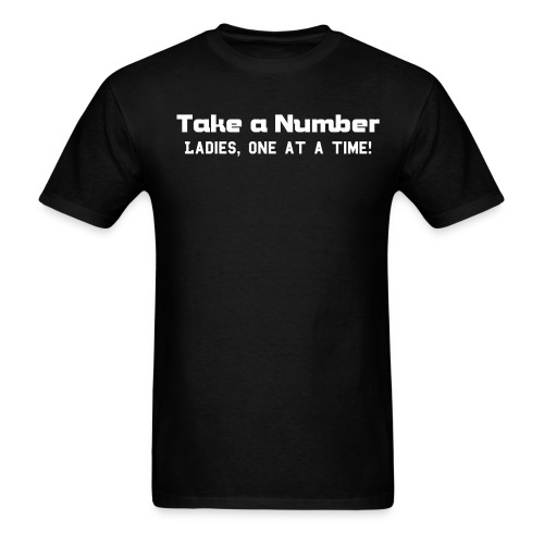 Take a Number T-Shirt - Men's T-Shirt