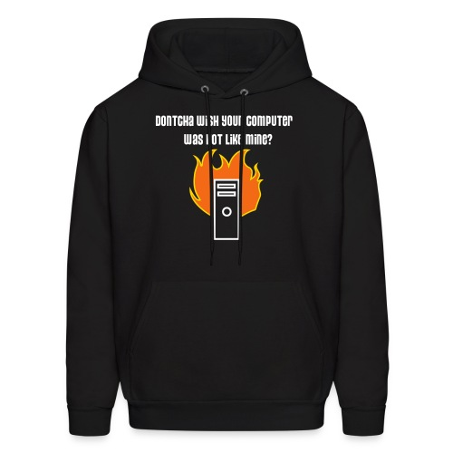 Dontcha Wish Your Computer Was Hot Like Mine? - Men's Hoodie