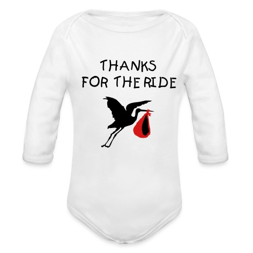 thanks for the ride in white - Organic Long Sleeve Baby Bodysuit