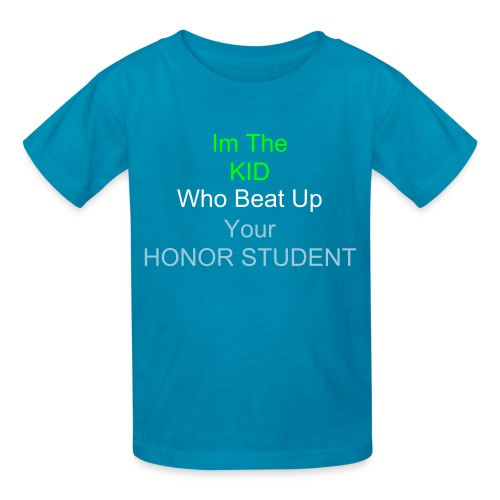 Im the kid who beat up your honor student in kids sizes - Kids' T-Shirt