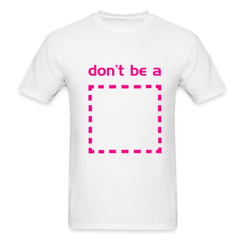 Don't be a square. [Men's] - Men's T-Shirt