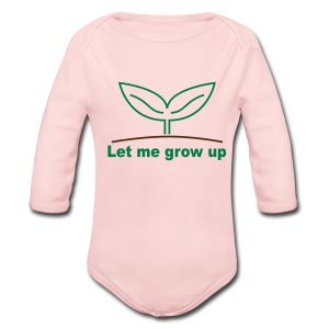 Let me grow up... - Long Sleeve Baby Bodysuit