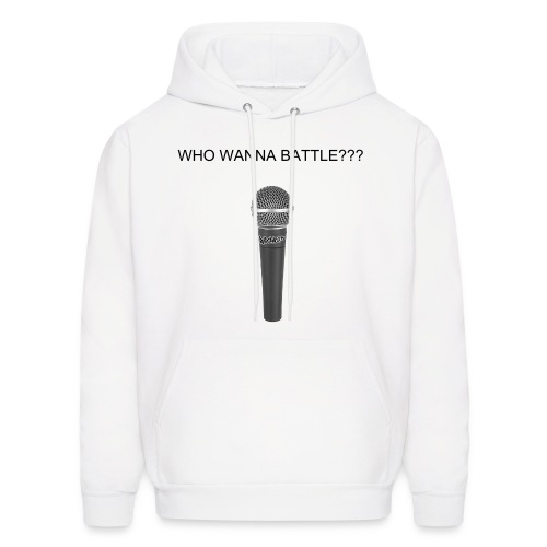 Who Wanna Battle Hoody - Men's Hoodie