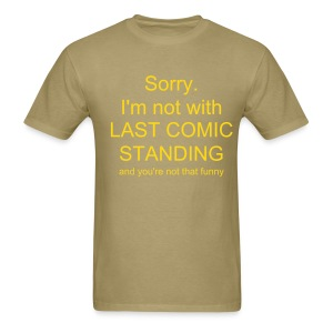 (army style) You're Not Funny!  - Men's T-Shirt