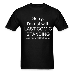 (white on black) You're Not Funny!  - Men's T-Shirt