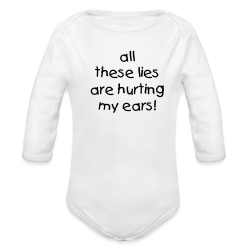 All these lies! - Organic Long Sleeve Baby Bodysuit