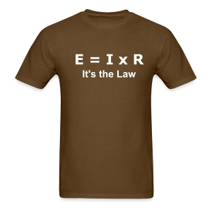 E = I x R, It's the Law - Men's T-Shirt