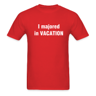 T-Shirts ~ Men's T-Shirt ~ I majored in VACATION T-Shirt Men's Red Tee