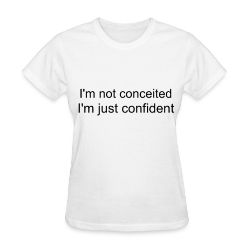 Conceited - Women's T-Shirt