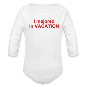 I majored in VACATION Baby One size ~ 0