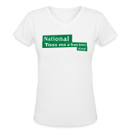 T-Shirts ~ Women's V-Neck T-Shirt ~ National Toss Me A Free Beer Day
