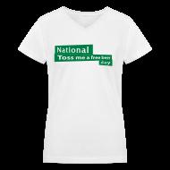 Women's T-Shirts ~ Women's V-Neck T-Shirt ~ National Toss Me A Free Beer Day