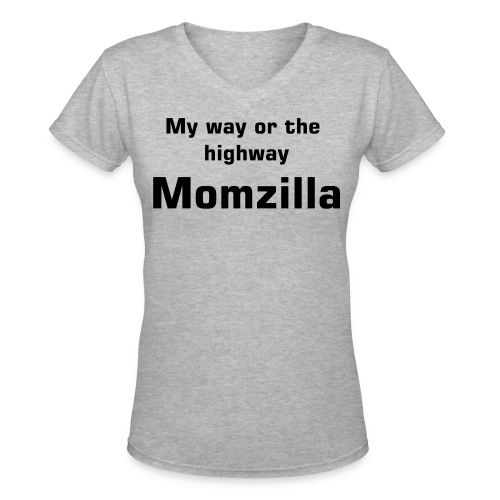 Momzilla, My way or the highway - Women's V-Neck T-Shirt