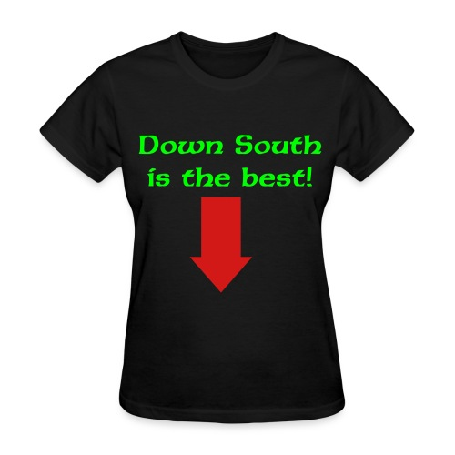 Down South Is The Best - Women's T-Shirt