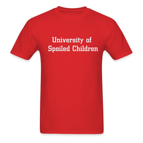 University of Spoiled Children - Men's T-Shirt