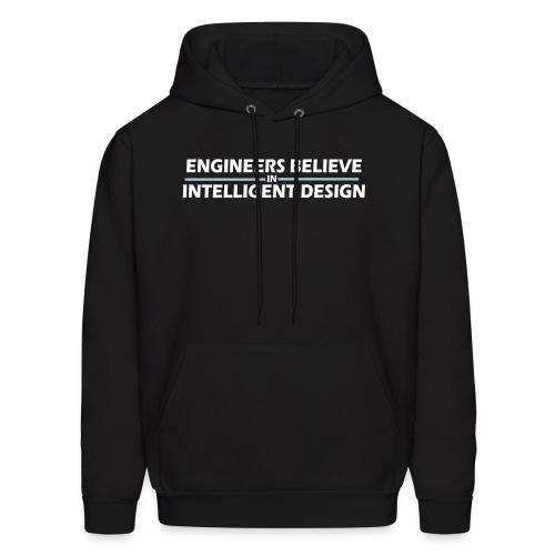 Engineers Believe in Intelligent Design - Men's Hoodie