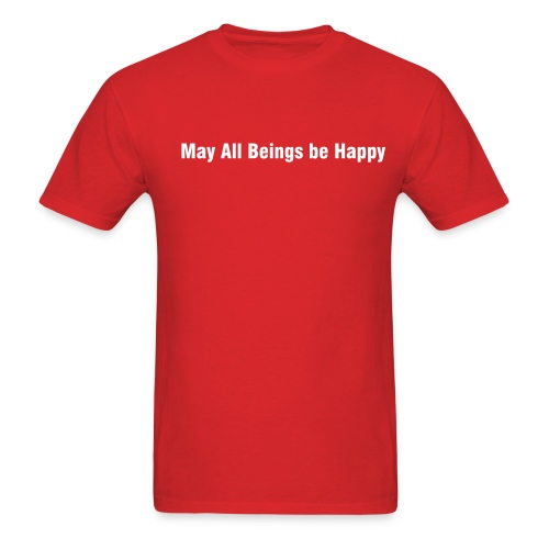 May All Beings be Happy - Men's T-Shirt