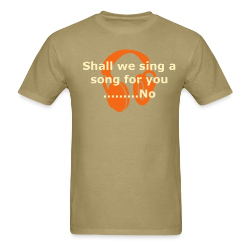 Shall we sing a song for you - Men's T-Shirt