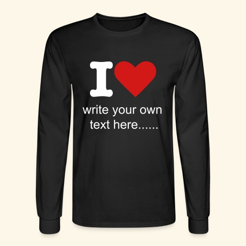 I HEART (add your own text) - Men's Long Sleeve T-Shirt