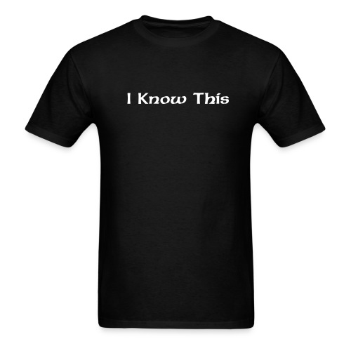 i know this - Men's T-Shirt