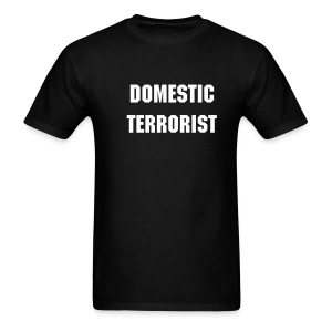 Domestic Terrorist... - Men's T-Shirt