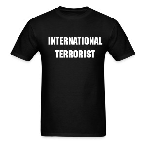 International Terrorist... - Men's T-Shirt