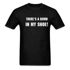 There's a Bomb in my Shoe... - Men's T-Shirt