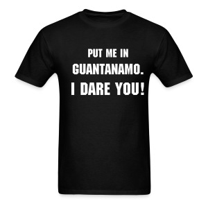 Put Me in Guantanamo... - Men's T-Shirt