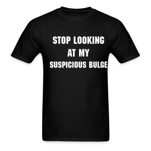 Suspicious Bulge... - Men's T-Shirt