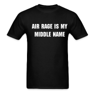 T-Shirts ~ Men's T-Shirt ~ Air Rage is My Middle Name...