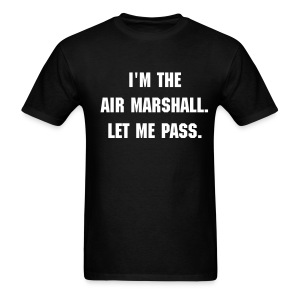 I'm the Air Marshall... - Men's T-Shirt