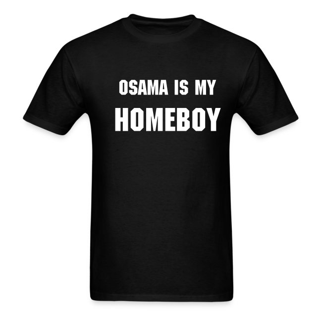 Osama is my Homeboy...