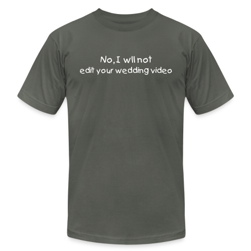 No, I will Not edit your Wedding Video - Men's  Jersey T-Shirt