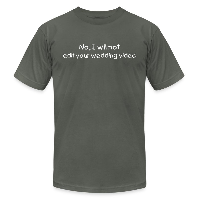 No, I will Not edit your Wedding Video - Men's Fine Jersey T-Shirt