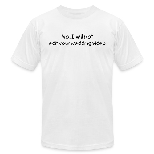 No I will not edit your wedding Video - Men's  Jersey T-Shirt